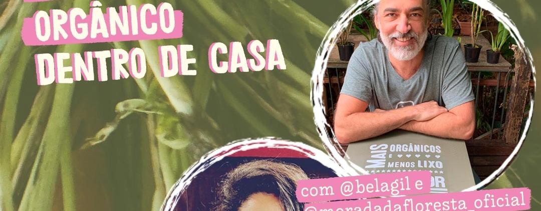 Live com Bela Gil e Cláudio Spínola sobre compostagem e reciclagem